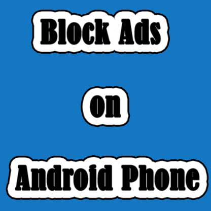 Block Ads on Android Phone