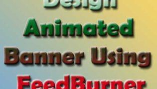 Design Animated Banner Using FeedBurner