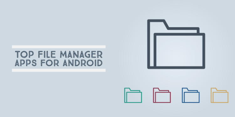 Top File Managers for Android