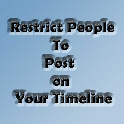 Restrict People to Post on your Timeline