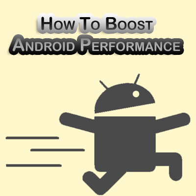 Boost Android Performance