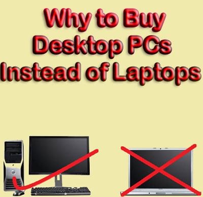 Why to buy desktop