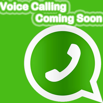 WhatsApp Voice Calling Coming Soon