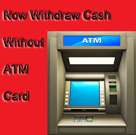 Withdraw cash without ATM Card