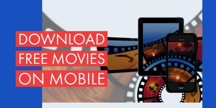 Top 5 websites to download full movies absolutely free.