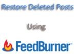 Restore posts using Feedburner