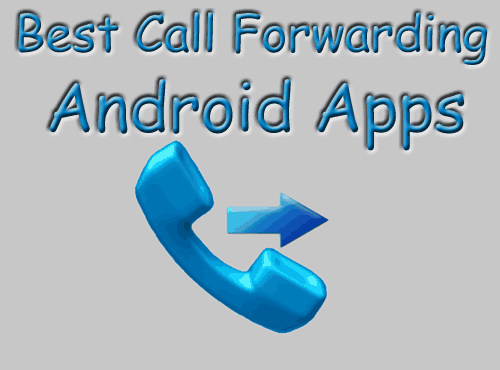 6 Best & Free Call Forwarding Android Apps