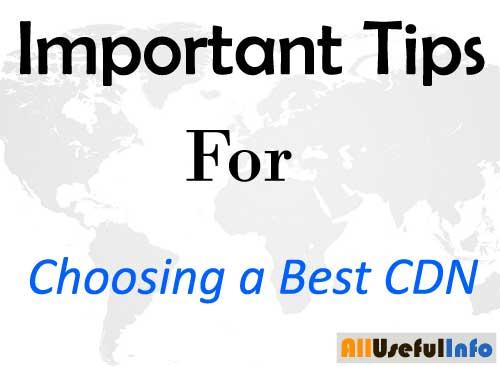 Tips for Choosing a Best CDN