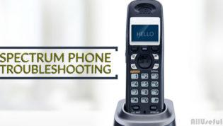 Spectrum Phone Troubleshooting