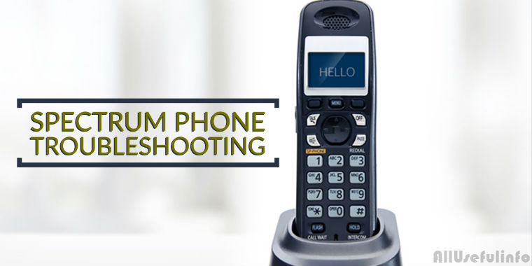 Spectrum Phone Troubleshooting