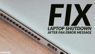 Fix Laptop Shutdown After Fan Error Message