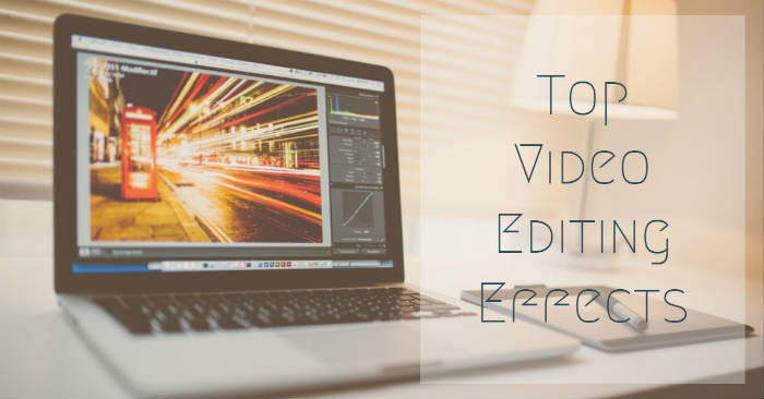 Top Video Editing Effects