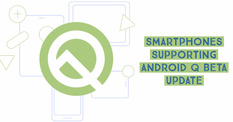 Smartphones Supporting Android Q Beta Update