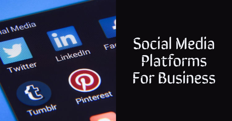 Social Media Platforms for Business