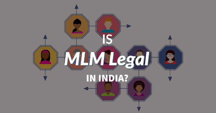 Is MLM (Multi-Level Marketing) legal in India?