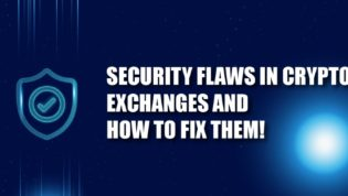 Security Flaws in Crypto Exchanges and How to Fix Them