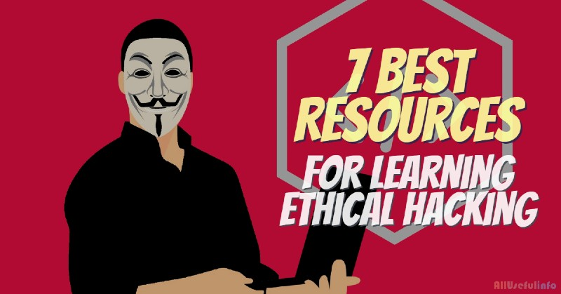 The best resources to learn ethical hacking