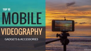 Mobile videography gadgets